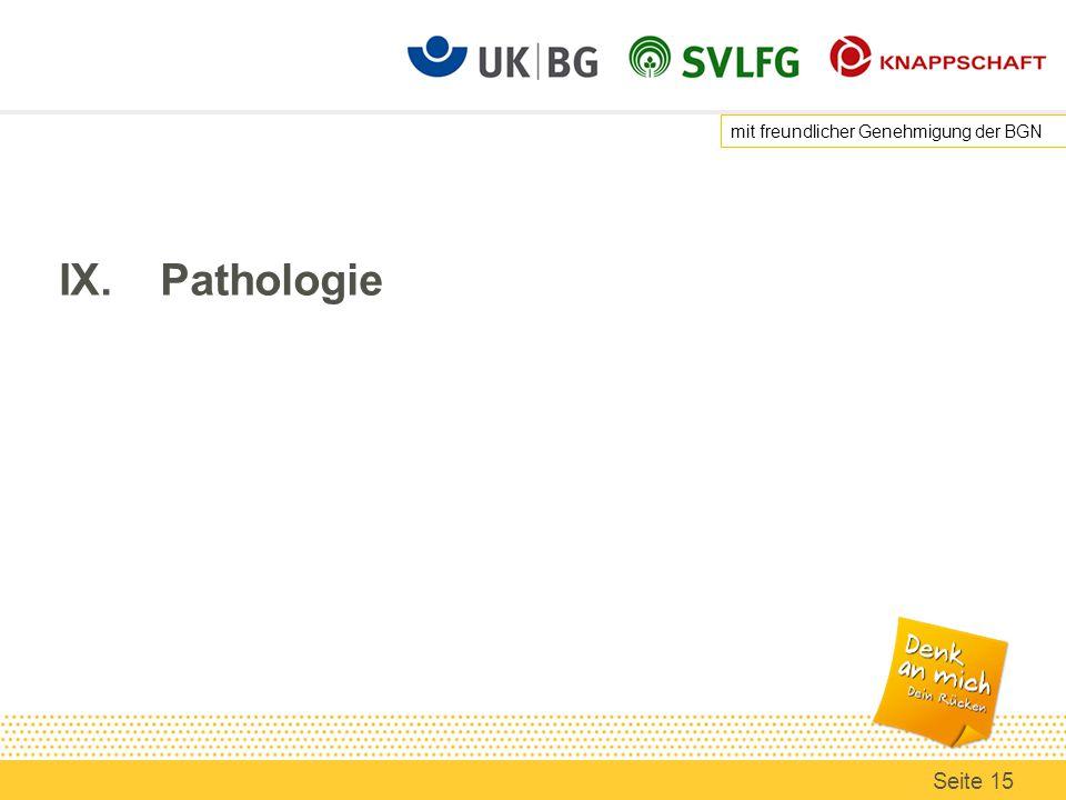 IX. Pathologie mit freundlicher Genehmigung der BGN