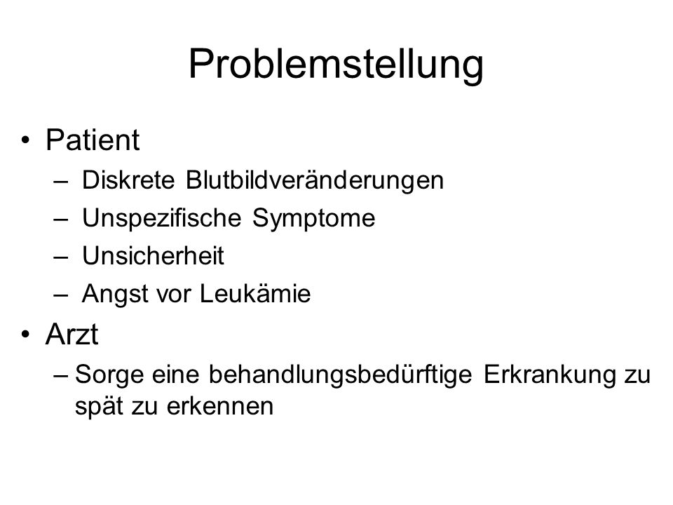 Problemstellung Patient Arzt Diskrete Blutbildveränderungen