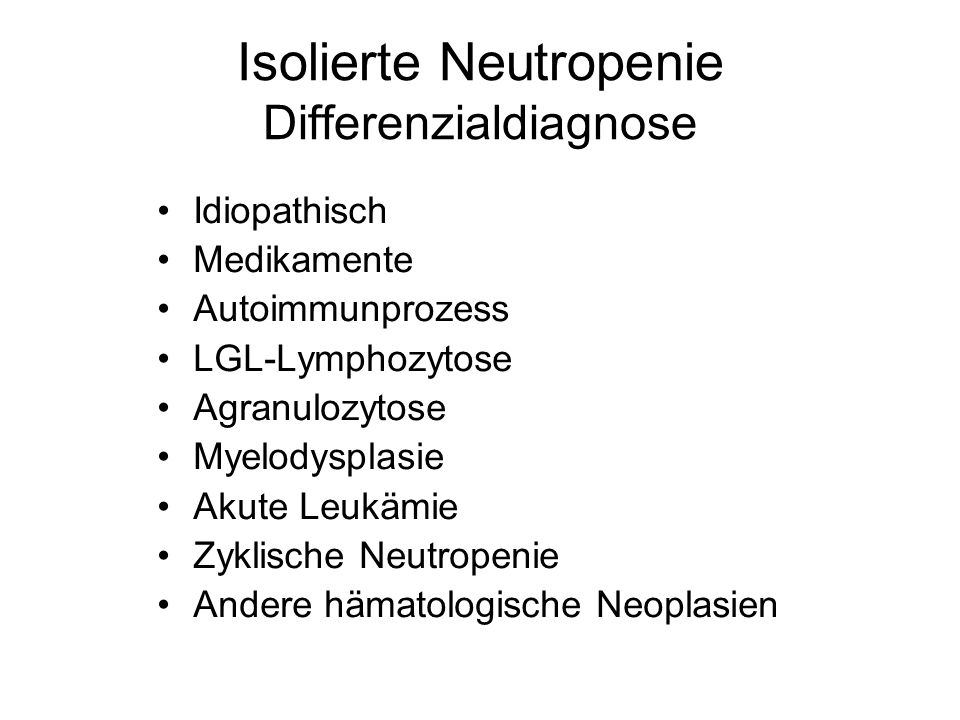 Isolierte Neutropenie Differenzialdiagnose