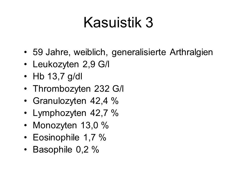 Kasuistik 3 59 Jahre, weiblich, generalisierte Arthralgien