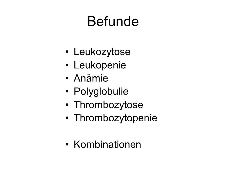 Befunde Leukozytose Leukopenie Anämie Polyglobulie Thrombozytose