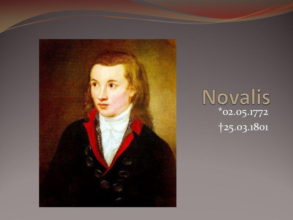 Novalis *02.05.1772 †25.03.1801