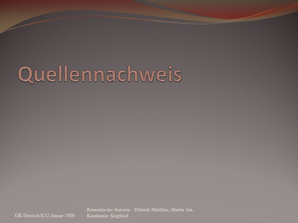 Quellennachweis GK Deutsch K12 Januar 2008.