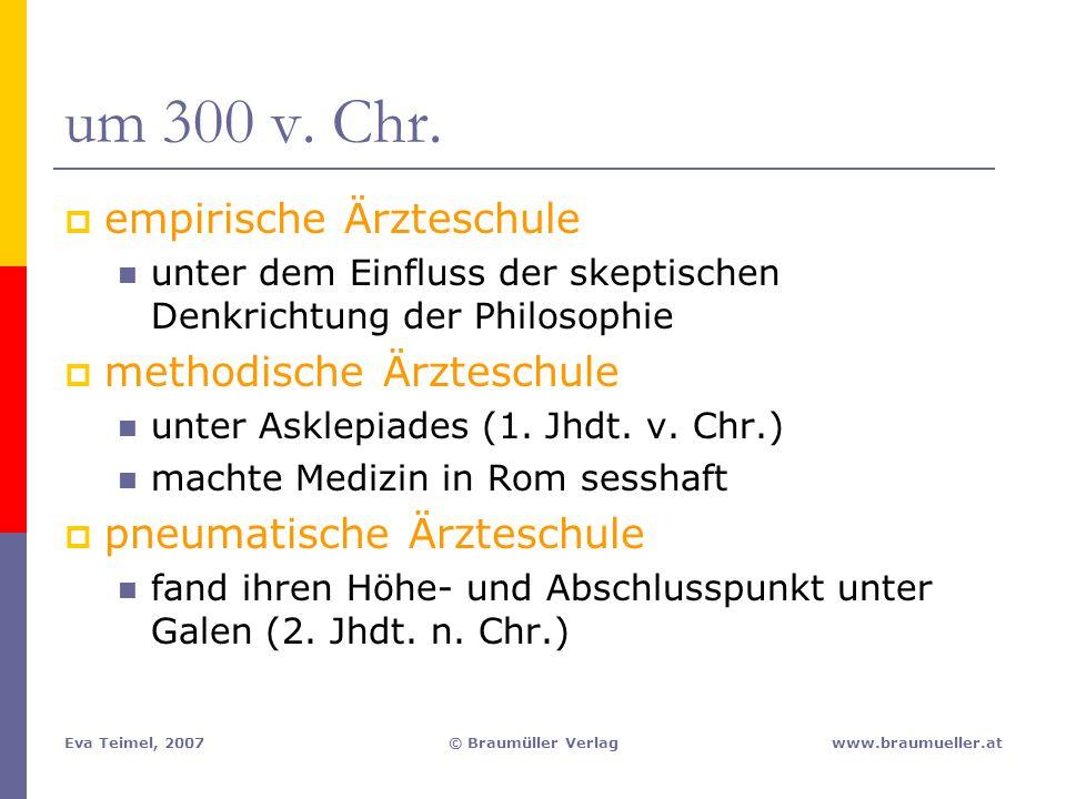 um 300 v. Chr. empirische Ärzteschule methodische Ärzteschule
