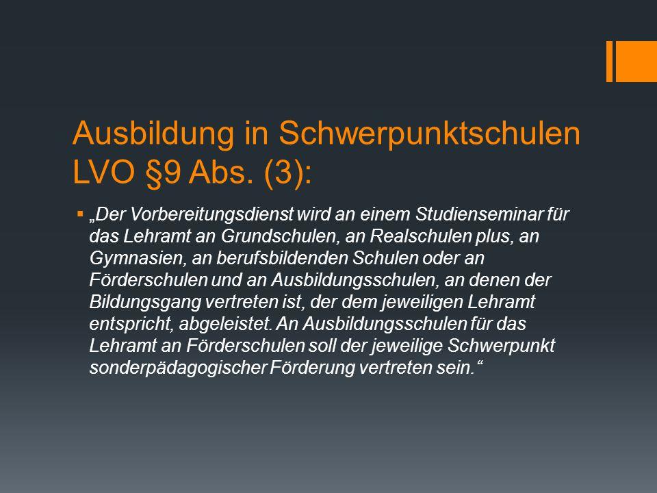 Ausbildung in Schwerpunktschulen LVO §9 Abs. (3):