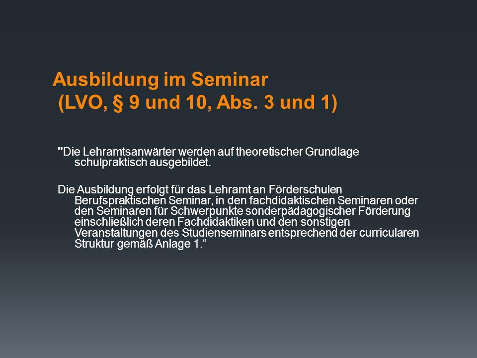 Ausbildung im Seminar (LVO, § 9 und 10, Abs. 3 und 1)