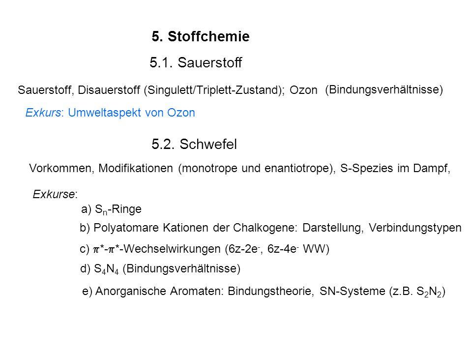 5. Stoffchemie 5.1. Sauerstoff 5.2. Schwefel