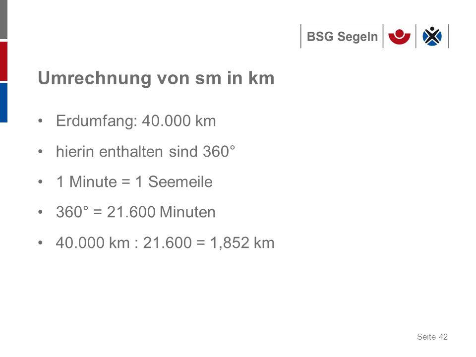 Umrechnung von sm in km Erdumfang: 40.000 km