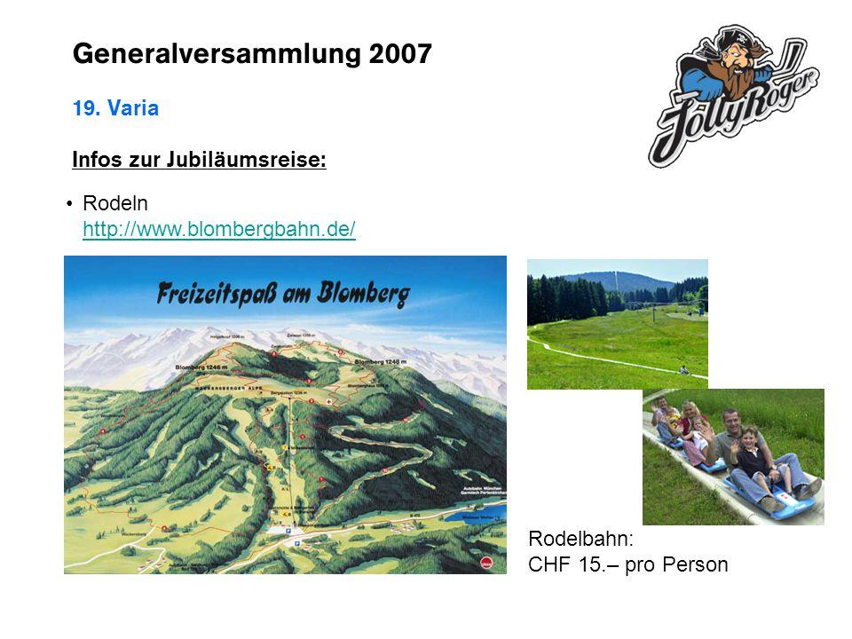 Generalversammlung 2007 19. Varia Infos zur Jubiläumsreise: