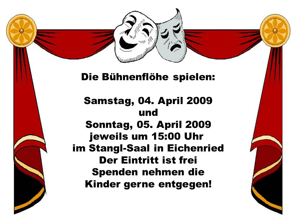 Die Bühnenflöhe spielen: Samstag, 04. April 2009 und