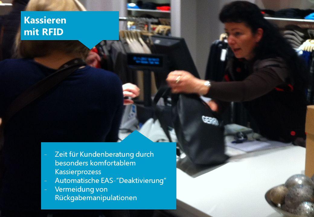 Kassieren mit RFID. Zeit für Kundenberatung durch besonders komfortablem Kassierprozess. Automatische EAS- Deaktivierung