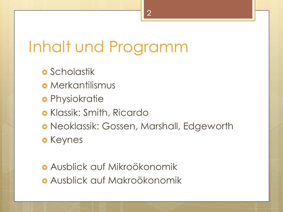Inhalt und Programm Scholastik Merkantilismus Physiokratie