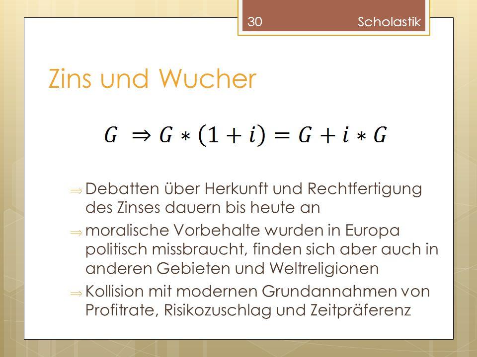 Scholastik Zins und Wucher. Debatten über Herkunft und Rechtfertigung des Zinses dauern bis heute an.