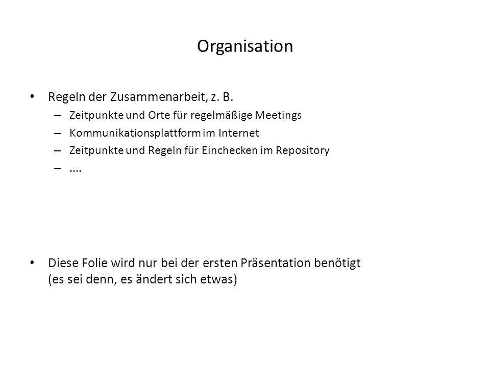 Organisation Regeln der Zusammenarbeit, z. B.