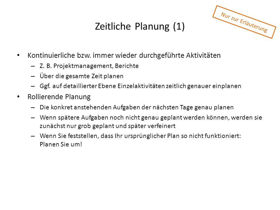 Zeitliche Planung (1) Nur zur Erläuterung. Kontinuierliche bzw. immer wieder durchgeführte Aktivitäten.