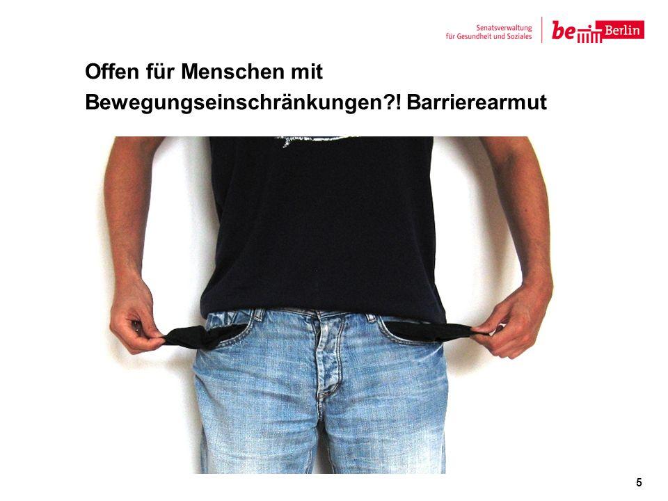 Offen für Menschen mit Bewegungseinschränkungen ! Barrierearmut