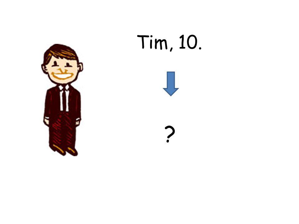 Tim, 10.