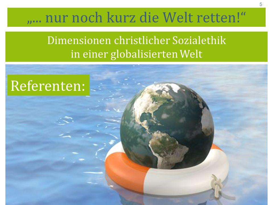"""""""... nur noch kurz die Welt retten!"""