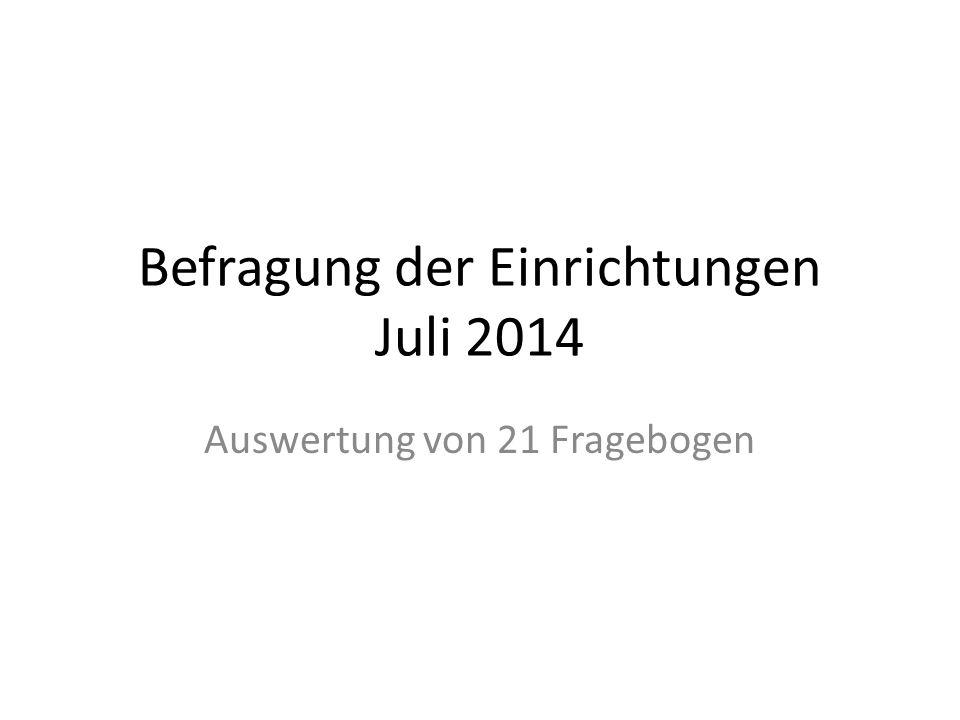 Befragung der Einrichtungen Juli 2014