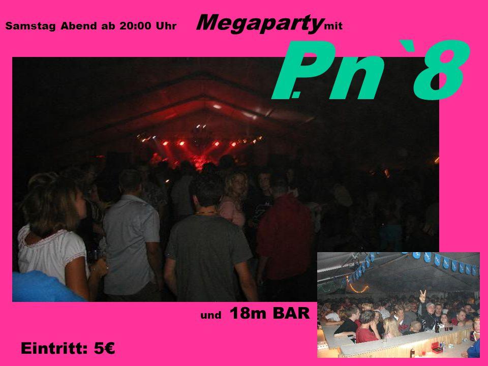 Samstag Abend ab 20:00 Uhr Megaparty mit