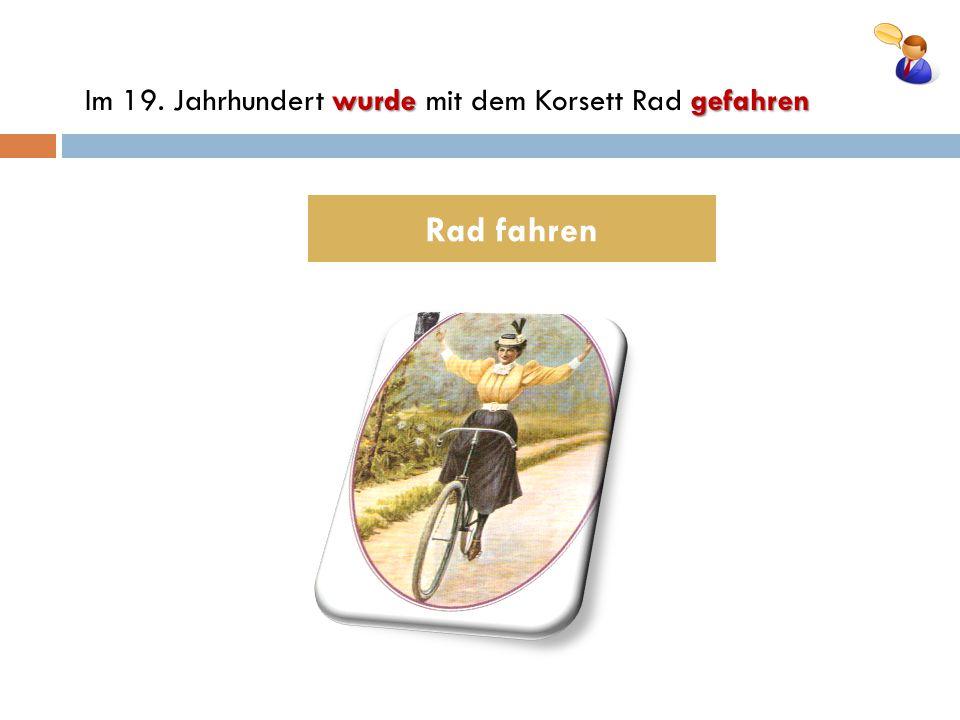 Im 19. Jahrhundert wurde mit dem Korsett Rad gefahren