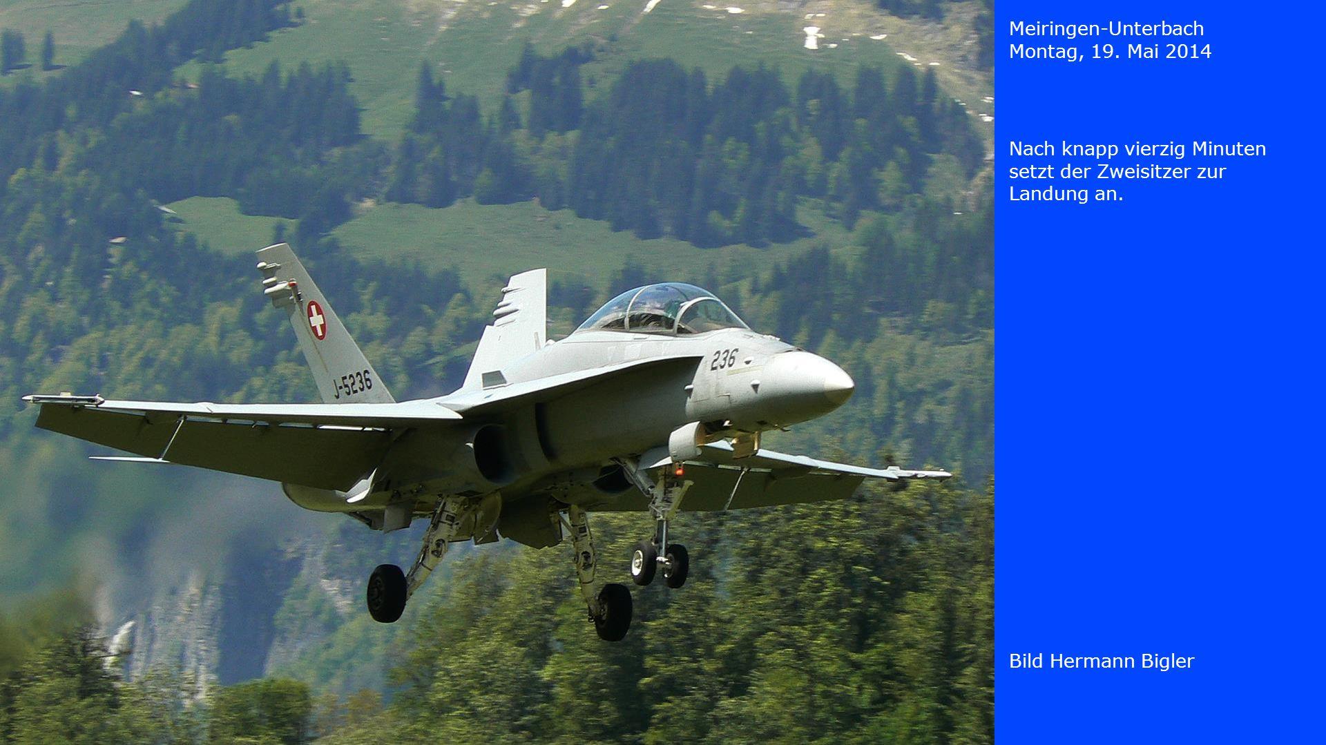 Meiringen-Unterbach Montag, 19. Mai 2014. Nach knapp vierzig Minuten setzt der Zweisitzer zur Landung an.