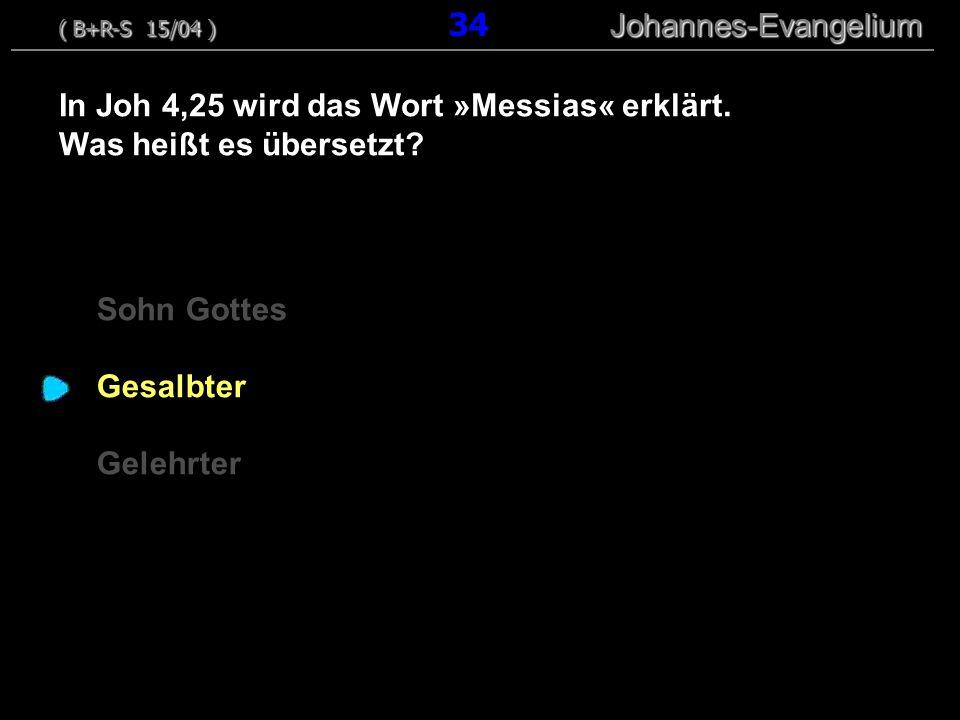 In Joh 4,25 wird das Wort »Messias« erklärt. Was heißt es übersetzt