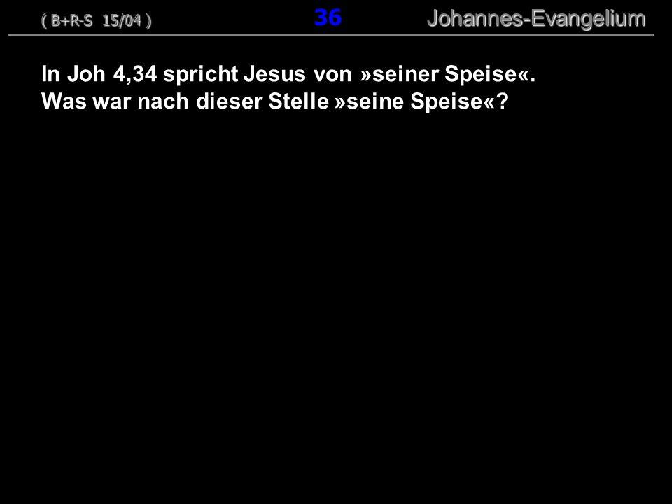 In Joh 4,34 spricht Jesus von »seiner Speise«.