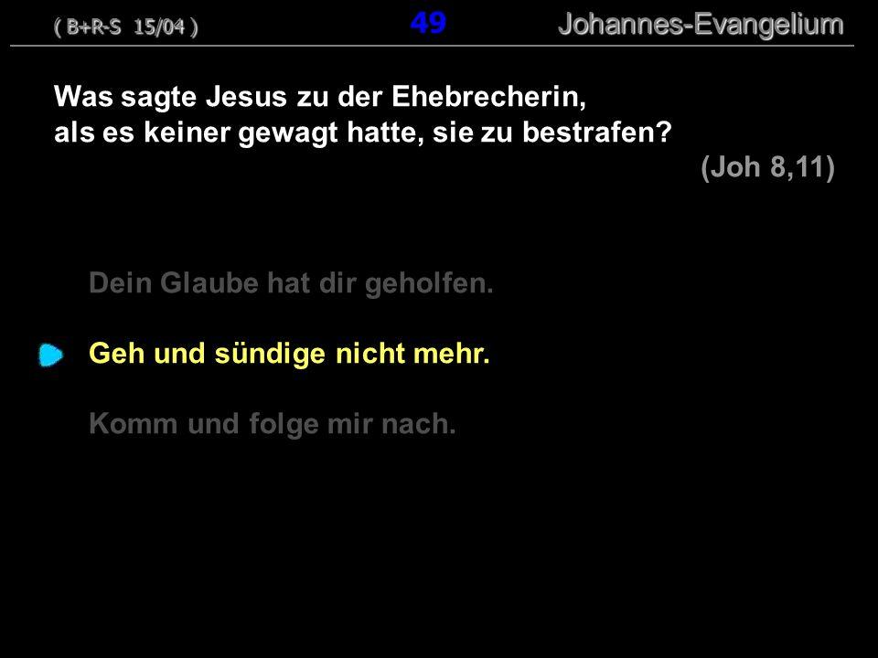 Was sagte Jesus zu der Ehebrecherin,