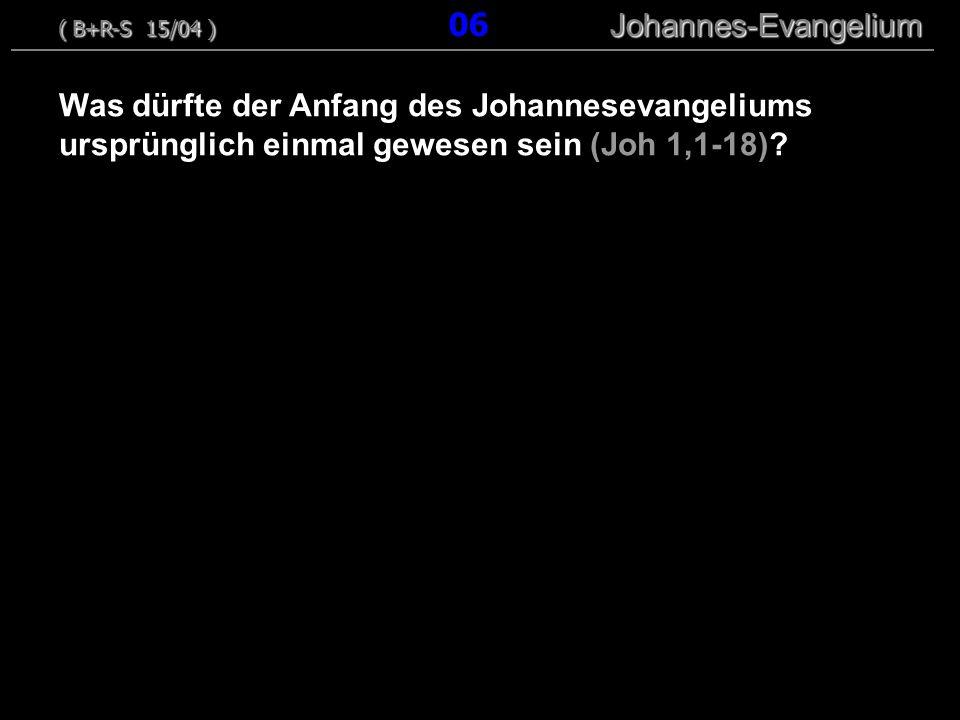 ( B+R-S 15/04 ) 06 Johannes-Evangelium