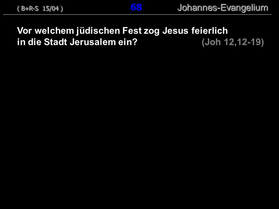 Vor welchem jüdischen Fest zog Jesus feierlich