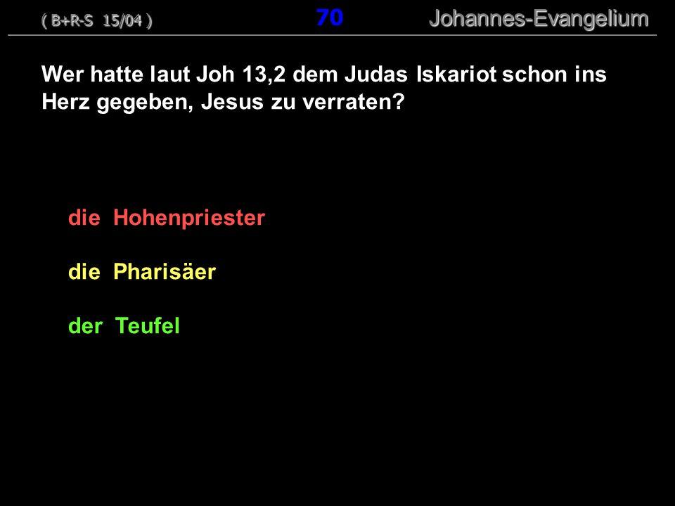 ( B+R-S 15/04 ) 70 Johannes-Evangelium