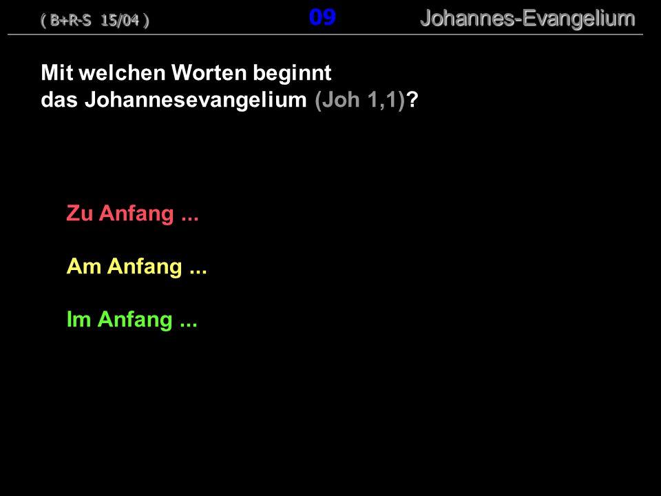 Mit welchen Worten beginnt das Johannesevangelium (Joh 1,1)