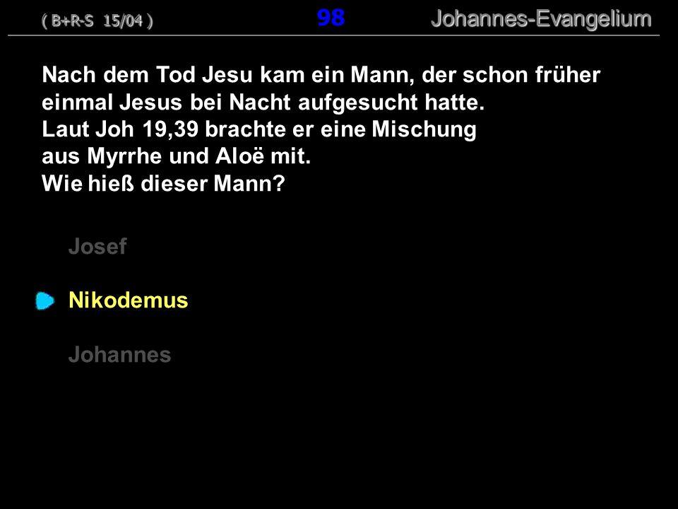 Laut Joh 19,39 brachte er eine Mischung aus Myrrhe und Aloë mit.