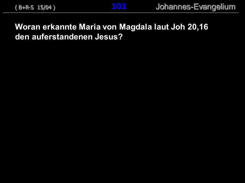 Woran erkannte Maria von Magdala laut Joh 20,16