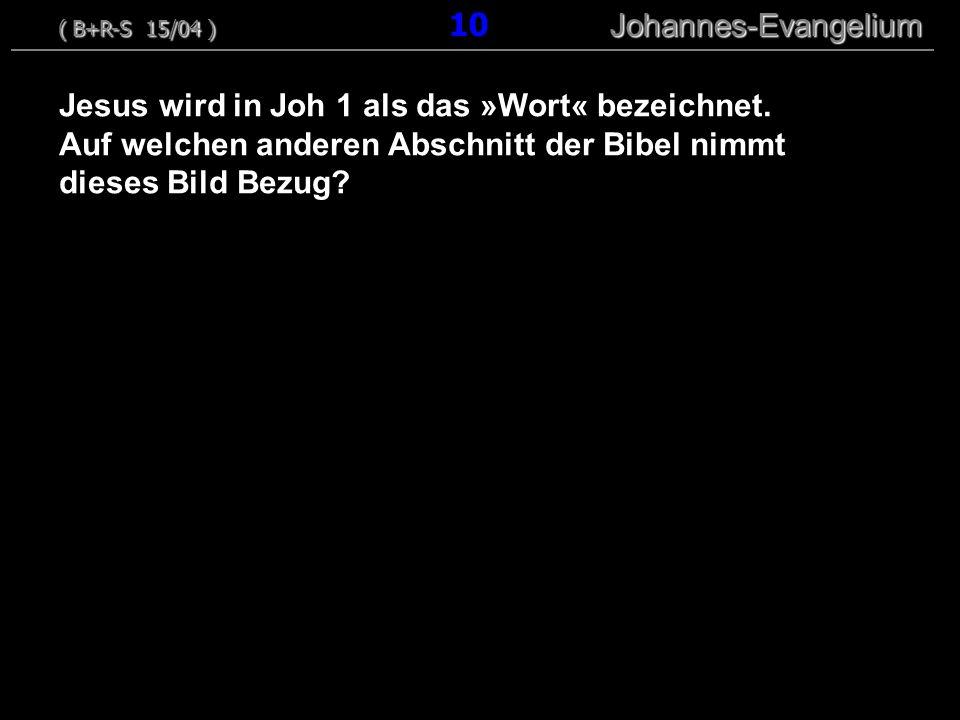 ( B+R-S 15/04 ) 10 Johannes-Evangelium