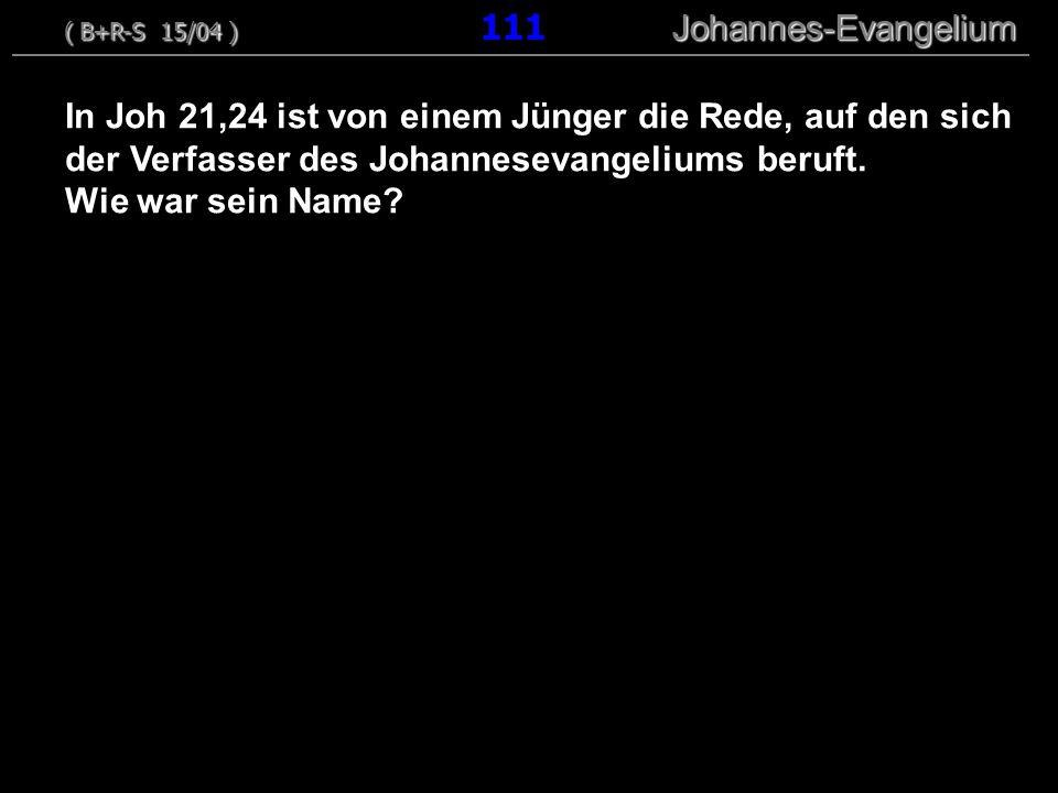 ( B+R-S 15/04 ) 111 Johannes-Evangelium