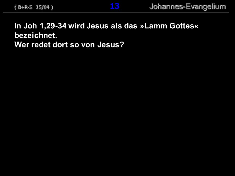 In Joh 1,29-34 wird Jesus als das »Lamm Gottes« bezeichnet.