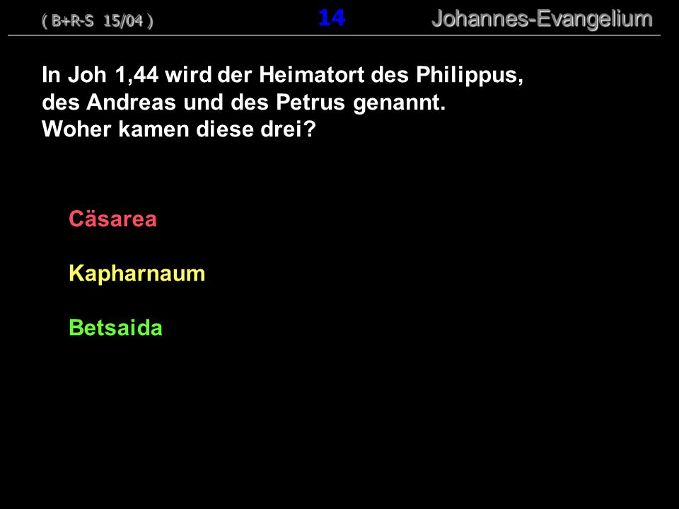 In Joh 1,44 wird der Heimatort des Philippus,