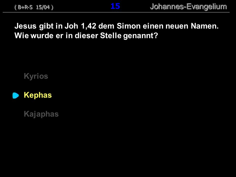 ( B+R-S 15/04 ) 15 Johannes-Evangelium
