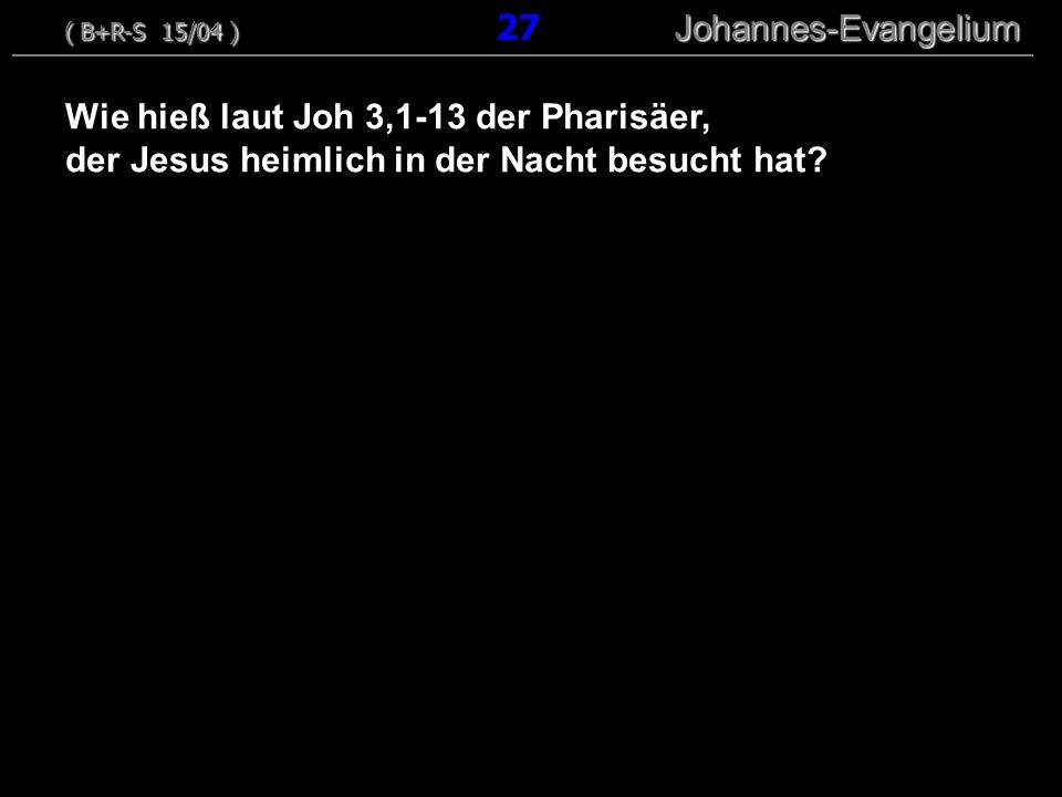 Wie hieß laut Joh 3,1-13 der Pharisäer,