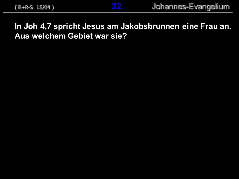 ( B+R-S 15/04 ) 32 Johannes-Evangelium