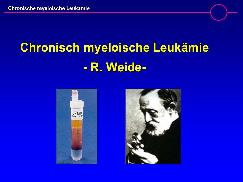 Chronisch myeloische Leukämie - R. Weide-