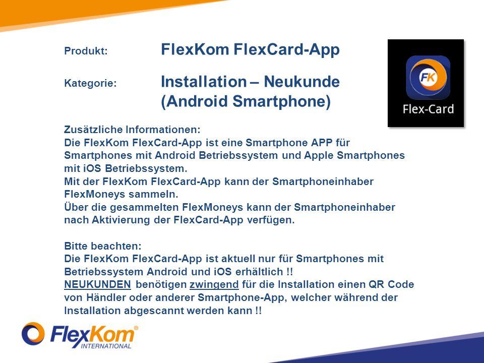 (Android Smartphone) Produkt: FlexKom FlexCard-App