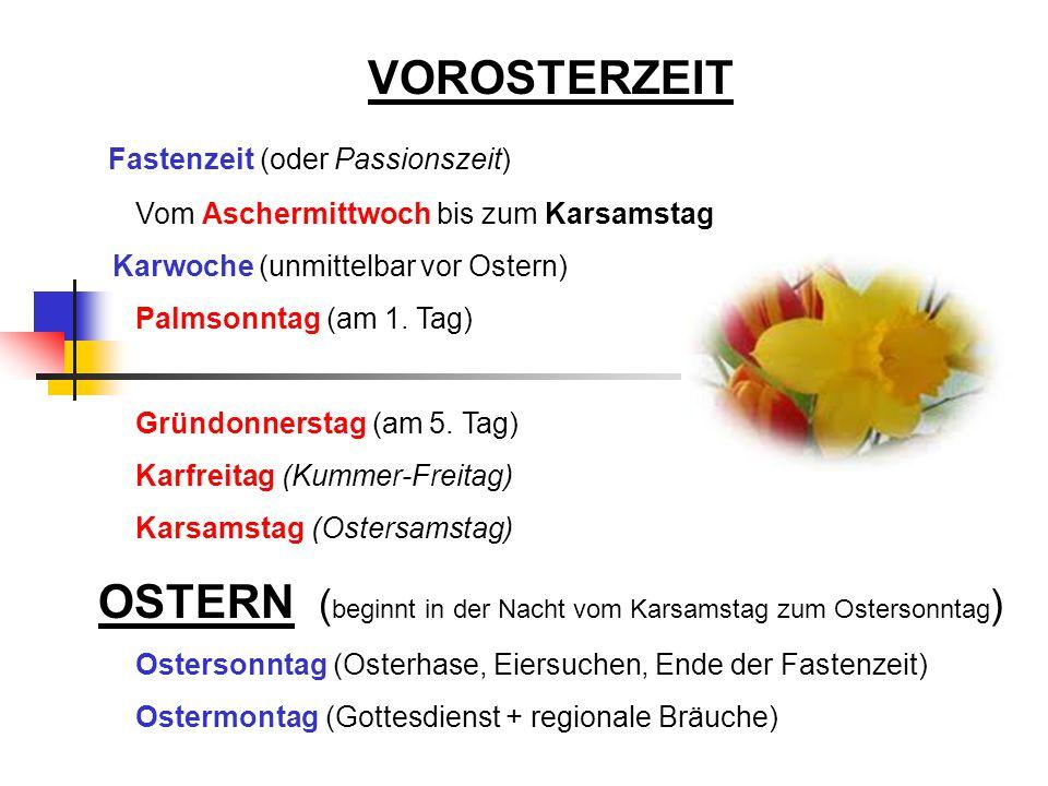 OSTERN (beginnt in der Nacht vom Karsamstag zum Ostersonntag)