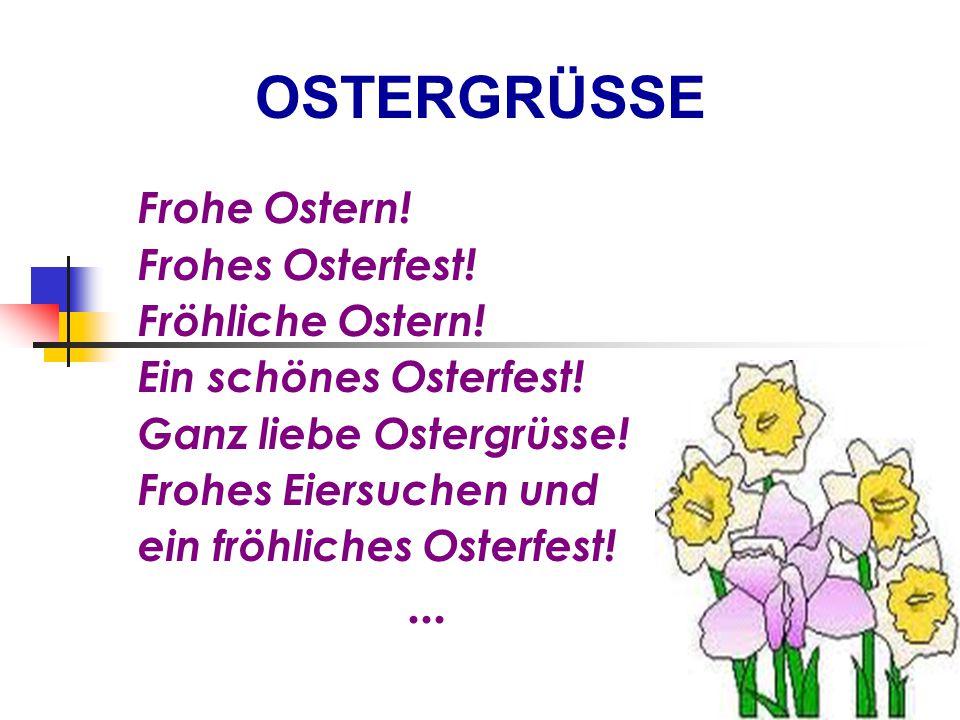 OSTERGRÜSSE ... Frohe Ostern! Frohes Osterfest! Fröhliche Ostern!