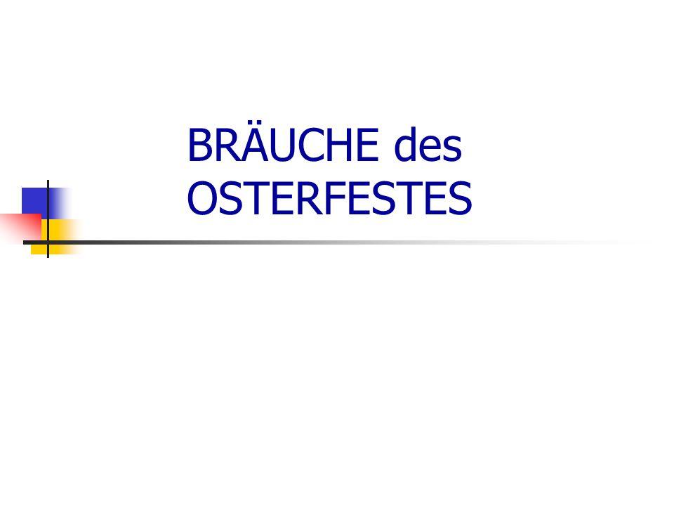 BRÄUCHE des OSTERFESTES