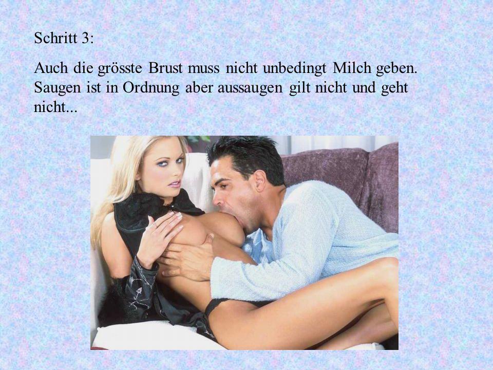 Schritt 3: Auch die grösste Brust muss nicht unbedingt Milch geben.
