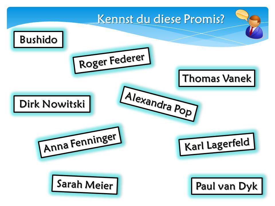 Kennst du diese Promis Bushido Roger Federer Thomas Vanek