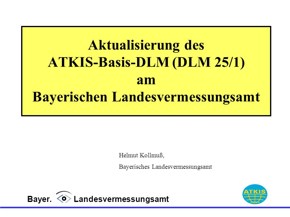 Aktualisierung des ATKIS-Basis-DLM (DLM 25/1) am Bayerischen Landesvermessungsamt